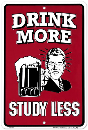 Drink More, Study Less Blechschild