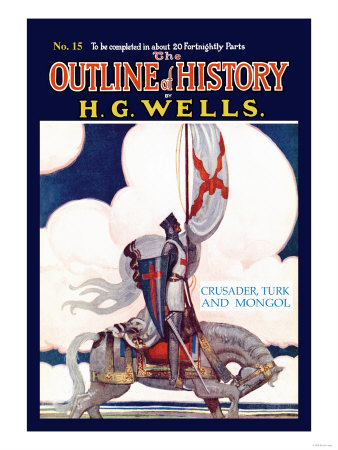 Outline of History by H.G. Wells, No. 15: Crusader, Turk and Mongol Posters