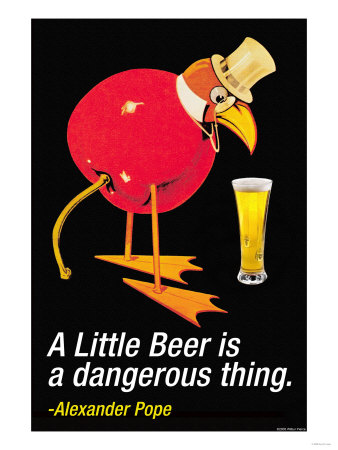 A Little Beer is a Dangerous Thing Premium Poster