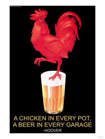 A Chicken in Every Pot, A Beer in Every Garage Prints