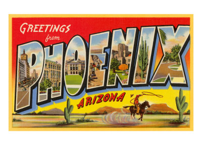 Greetings from Phoenix, AZ