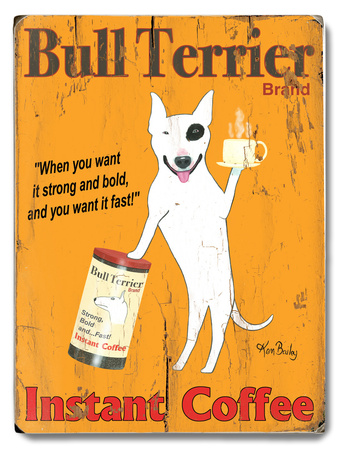 Bull Terrier Instant Coffee Wood Sign