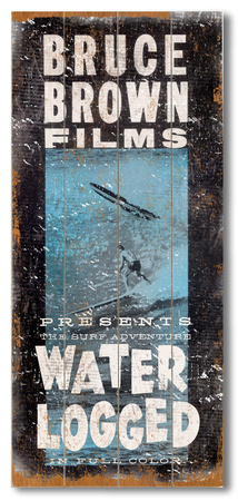 Bruce Brown Films - Water Logged Wood Sign