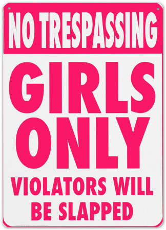 ATTENTION ALL GIRLS - Page 3 No-trespassing-girls-only-violators-will-be-slapped