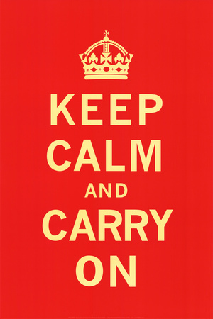 Keep Calm And Carry On - Restez calme et continuez Reproduction d'art