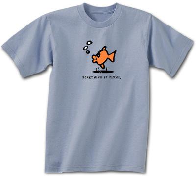 Something Fishy T-shirts
