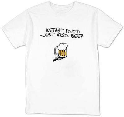 Instant Idiot T-Shirt