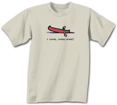 I Canoe, Canoe Canoe T-Shirt
