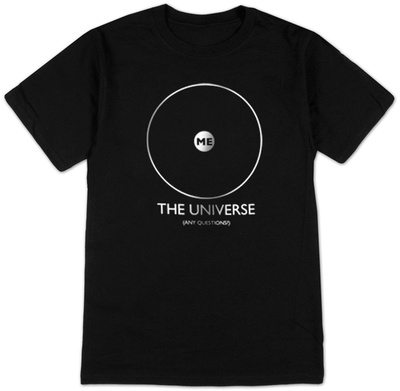 Me - The Universe, Any Questions T-Shirt