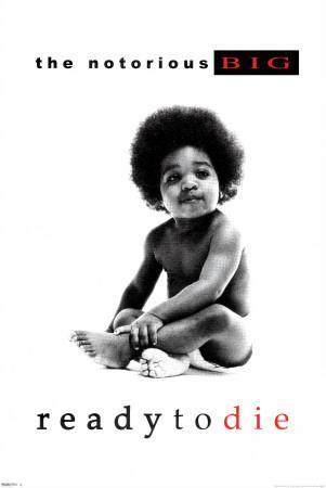 Ready to Die Notorious BIG, Biggie Smalls, Biggie album cover poster
