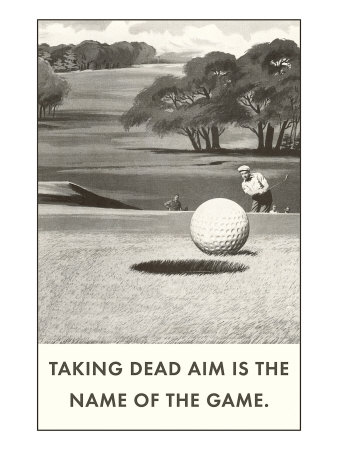 Taking Dead Aim is the Name of the Game, Golf Prints