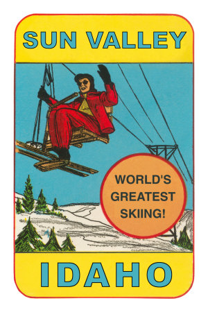 Sun Valley, Idaho, World's Greatest Skiing, Ski Lift Premium Poster