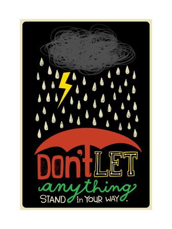 Don't Let Anything Art Print