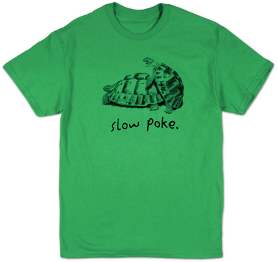 Slow Poke T-Shirt