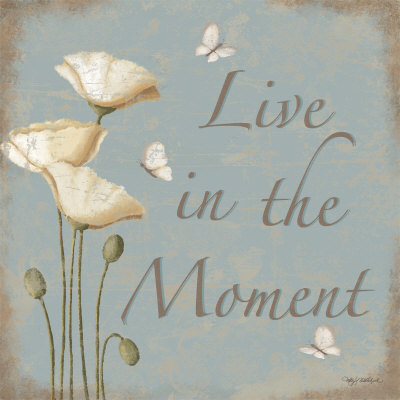 Live In The Moment Reproduction d'art