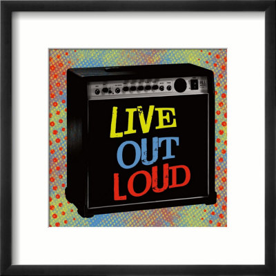 Live Out Loud Affiche encadrée