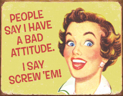 Ephemera - Bad Attitude Tin Sign