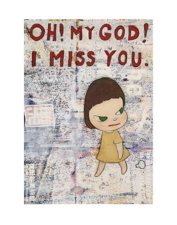 Oh! My God! I Miss You! c.2001 Art Print