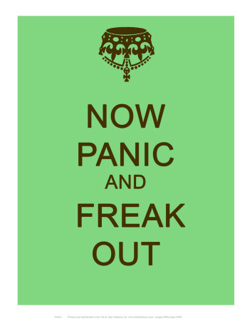 Now Panic and Freak Out Kunstdruk