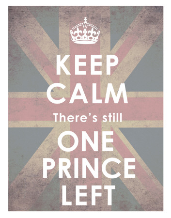 Keep Calm, There's Still One Prince Left Art Print