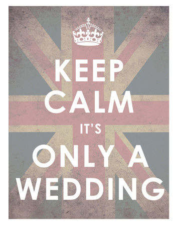 Keep Calm, It's Only a Wedding Art Print