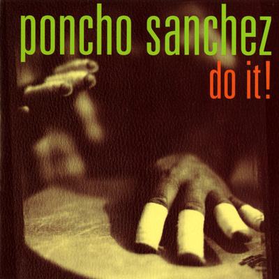 ¿AHORA ESCUCHAS?, JAZZ (2) - Página 3 Poncho-sanchez-do-it