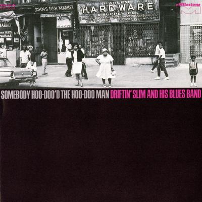 Driftin' Slim and his Blues Band - Somebody Hoo-doo'd the Hoo-doo Man Wall Decal