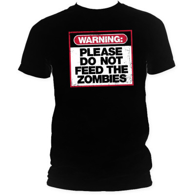 Please Do Not Feed The Zombies T-Shirt