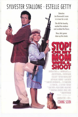 Stop Or My Mom Will Shoot Posters