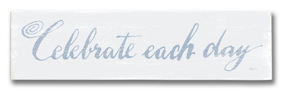 Celebrate Each Day Wood Sign