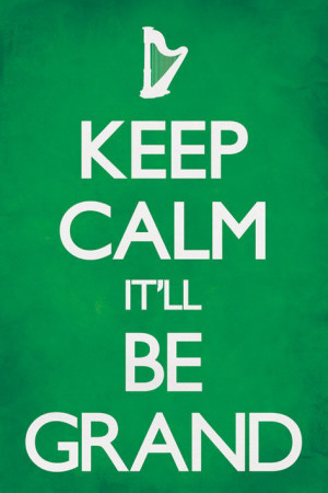 Keep Calm It'll Be Grand Poster