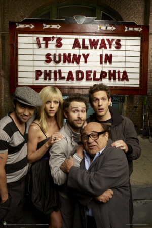 It's Always Sunny in Philadelphia Plakát