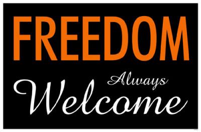 Freedom Always Welcome Masterprint