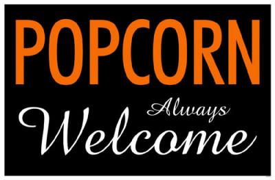 Popcorn Always Welcome Masterprint
