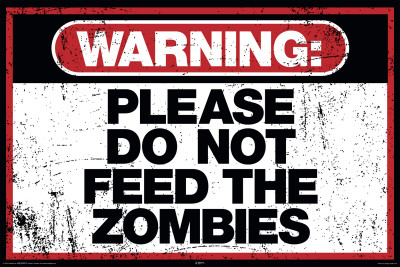 Do Not Feed Zombies Poster