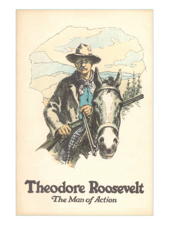 Poster of Theodore Roosevelt, Man of Action Posters