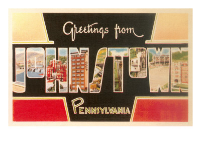 Greetings from Johnstown, Pennslyvania Prints