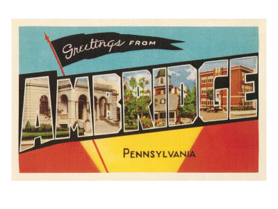 Greetings from Ambridge, Pennsylvania Posters