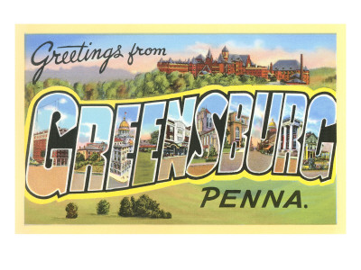 Greetings from Greensburg, Pennsylvania Posters