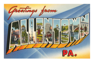 Greetings from Allentown, Pennsylvania Print