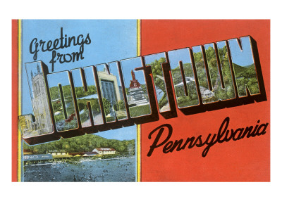Greetings from Johnstown, Pennslyvania Posters