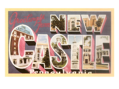 Greetings from New Castle, Pennsylvania Prints