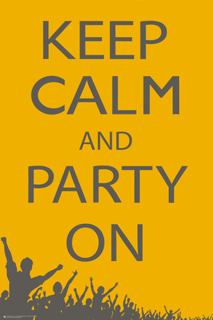 'Keep Calm And Party On' Spoof Humor Poster