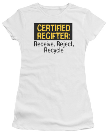 Juniors: Certified Regifter T-shirts