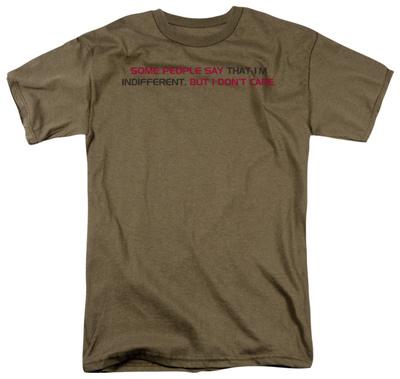 Say I'm Indifferent Shirts