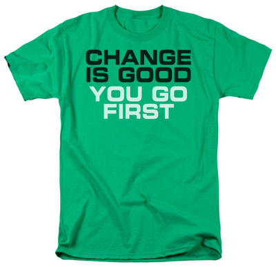 Change is Good Shirt