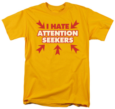 Attention Seekers T-shirts