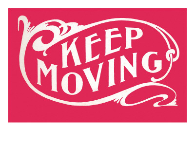 Keep Moving Art