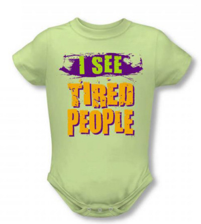 Infant: I See Tired People Infant Onesie