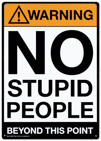 Warning No Stupid People Blikkskilt